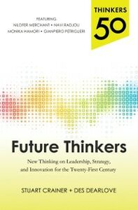 Ebook in inglese Thinkers 50: Future Thinkers: New Thinking on Leadership, Strategy and Innovation for the 21st Century Crainer, Stuart , Dearlove, Des