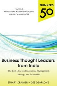 Ebook in inglese Thinkers 50: Business Thought Leaders from India: The Best Ideas on Innovation, Management, Strategy, and Leadership Crainer, Stuart , Dearlove, Des