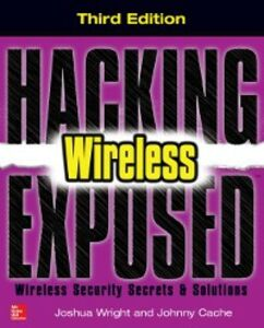 Ebook in inglese Hacking Exposed Wireless, Third Edition Cache, Johnny , Wright, Joshua