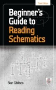 Foto Cover di Beginner's Guide to Reading Schematics, Third Edition, Ebook inglese di Stan Gibilisco, edito da McGraw-Hill Education