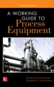 Ebook in inglese Working Guide to Process Equipment, Fourth Edition Lieberman, Elizabeth , Lieberman, Norman