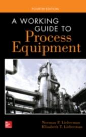 Working Guide to Process Equipment, Fourth Edition