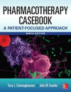 Foto Cover di Pharmacotherapy Casebook: A Patient-Focused Approach, 9/E, Ebook inglese di Julia M. Koehler,Terry L. Schwinghammer, edito da McGraw-Hill Education