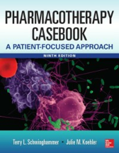 Ebook in inglese Pharmacotherapy Casebook: A Patient-Focused Approach, 9/E Koehler, Julia M. , Schwinghammer, Terry L.