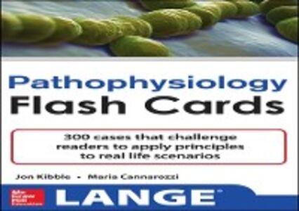 Ebook in inglese Pathophysiology Flash Cards Cannarozzi, Maria , Kibble, Jonathan