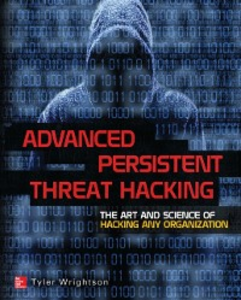 Ebook in inglese Advanced Persistent Threat Hacking Wrightson, Tyler