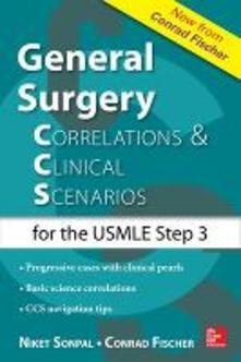 General surgery:correlations and clinical scenarios - Conrad Fischer,Niket Sonpal - copertina