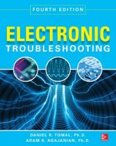 Foto Cover di Electronic Troubleshooting, Fourth Edition, Ebook inglese di Aram Agajanian,Daniel Tomal, edito da McGraw-Hill Education