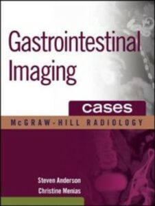 Ebook in inglese Gastrointestinal Imaging Cases Anderson, Stephen , Menias, Christine , Soto, Jorge A.