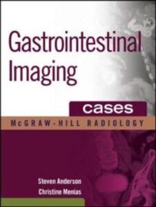 Foto Cover di Gastrointestinal Imaging Cases, Ebook inglese di AA.VV edito da McGraw-Hill Education