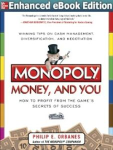 Foto Cover di Monopoly, Money, and You: How to Profit from the Game s Secrets of Success ENHANCED EBOOK, Ebook inglese di Philip E. Orbanes, edito da McGraw-Hill Education