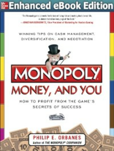 Ebook in inglese Monopoly, Money, and You: How to Profit from the Game s Secrets of Success ENHANCED EBOOK Orbanes, Philip E.