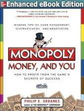Monopoly, Money, and You: How to Profit from the Game s Secrets of Success ENHANCED EBOOK