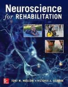 Neuroscience for Rehabilitation - Tony Mosconi,Victoria Graham - cover