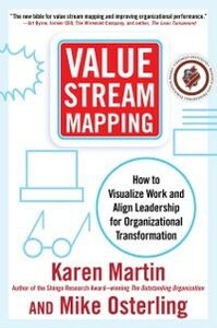 Ebook in inglese Value Stream Mapping: How to Visualize Work and Align Leadership for Organizational Transformation Martin, Karen , Osterling, Mike