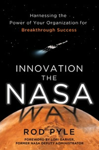 Ebook in inglese Innovation the NASA Way: Harnessing the Power of Your Organization for Breakthrough Success Pyle, Rod
