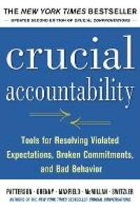 Crucial Accountability: Tools for Resolving Violated Expectations, Broken Commitments, and Bad Behavior, Second Edition - Kerry Patterson,Joseph Grenny,Ron McMillan - cover