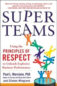 Ebook in inglese SuperTeams: Using the Principles of RESPECT to Unleash Explosive Business Performance Marciano, Paul , Wingrove, Clinton
