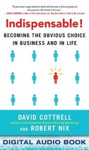 Ebook in inglese Indispensable! Becoming the Obvious Choice in Business and in Life Cottrell, David , Nix, Robert