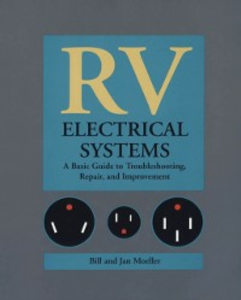 Ebook in inglese RV Electrical Systems: A Basic Guide to Troubleshooting, Repairing and Improvement Moeller, Bill , Moeller, Jan