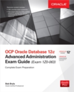 Ebook in inglese OCP Oracle Database 12c Advanced Administration Exam Guide (Exam 1Z0-063) Bryla, Bob