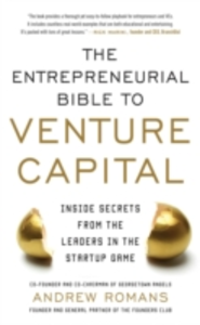 Ebook in inglese Entrepreneurial Bible to Venture Capital: Inside Secrets From the Leaders in the Startup Game Romans, Andrew