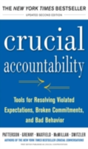 Ebook in inglese Crucial Accountability: Tools for Resolving Violated Expectations, Broken Commitments, and Bad Behavior, Second Edition Grenny, Joseph , Maxfield, David , McMillan, Ron , Patterson, Kerry