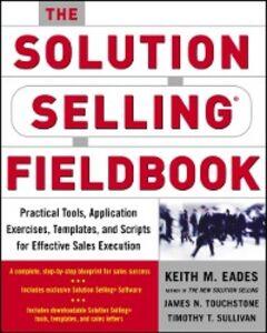 Ebook in inglese Solution Selling Fieldbook Eades, Keith M. , Sullivan, Timothy T. , Touchstone, James N.