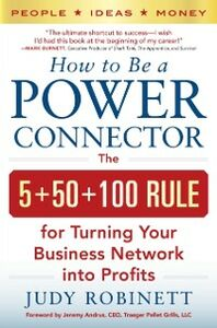 Ebook in inglese How to Be a Power Connector: The 5+50+100 Rule for Turning Your Business Network into Profits Robinett, Judy