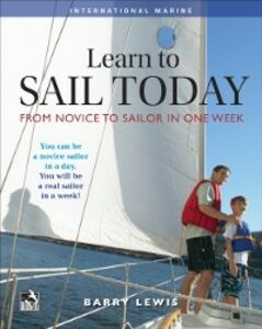 Ebook in inglese Learn to Sail Today: From Novice to Sailor in One Week Lewis, Barry