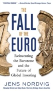Foto Cover di Fall of the Euro: Reinventing the Eurozone and the Future of Global Investing, Ebook inglese di Jens Nordvig, edito da McGraw-Hill Education
