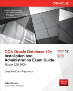 Ebook in inglese OCA Oracle Database 12c Installation and Administration Exam Guide (Exam 1Z0-062) Watson, John
