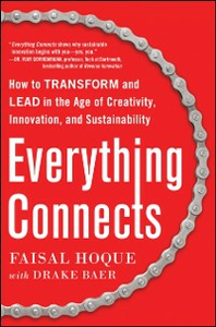 Ebook in inglese Everything Connects: How to Transform and Lead in the Age of Creativity, Innovation, and Sustainability Baer, Drake , Hoque, Faisal