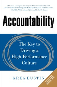 Ebook in inglese Accountability: The Key to Driving a High-Performance Culture Bustin, Greg