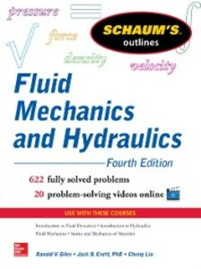 Ebook in inglese Schaum s Outline of Fluid Mechanics and Hydraulics, 4th Edition Liu, Cheng