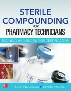 Foto Cover di Sterile Compounding for Pharm Techs--A text and review for Certification, Ebook inglese di Kristy Malacos,Denise Propes, edito da McGraw-Hill Education