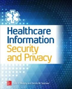 Ebook in inglese Healthcare Information Security and Privacy Murphy, Sean