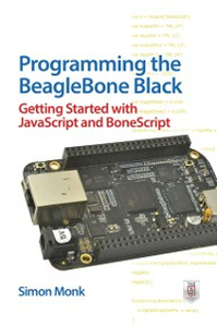 Ebook in inglese Programming the BeagleBone Black: Getting Started with JavaScript and BoneScript Monk, Simon
