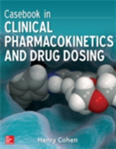 Ebook in inglese Casebook in Clinical Pharmacokinetics and Drug Dosing Cohen, Henry