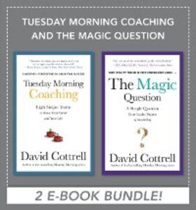 Foto Cover di Tuesday Morning Coaching and The Magic Question (EBOOK BUNDLE), Ebook inglese di David Cottrell, edito da McGraw-Hill Education