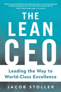 Ebook in inglese Lean CEO: Leading the Way to World-Class Excellence Stoller, Jacob