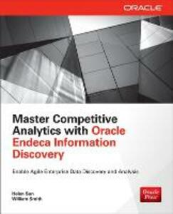 Master Competitive Analytics with Oracle Endeca Information Discovery - Helen Sun,William Smith - cover