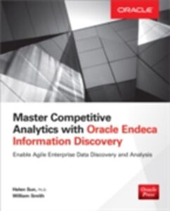 Ebook in inglese Master Competitive Analytics with Oracle Endeca Information Discovery Smith, William , Sun, Helen