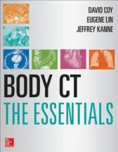 Ebook in inglese Body CT The Essentials Coy, David , Kanne, Jeffrey , Lin, Eugene