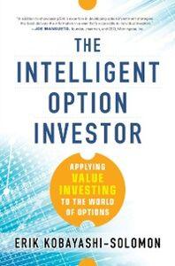 Foto Cover di Intelligent Option Investor: Applying Value Investing to the World of Options, Ebook inglese di Erik Kobayashi-Solomon, edito da McGraw-Hill Education