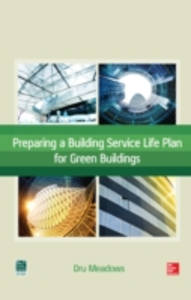 Ebook in inglese Preparing a Building Service Life Plan for Green Buildings Meadows, Dru