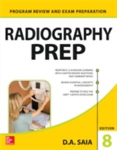 Foto Cover di Radiography PREP (Program Review and Exam Preparation), 8th Edition, Ebook inglese di D. A. Saia, edito da McGraw-Hill Education