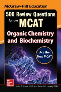 Ebook in inglese McGraw-Hill Education 500 Review Questions for the MCAT: Organic Chemistry and Biochemistry Langley, Richard H. , Moore, John T.