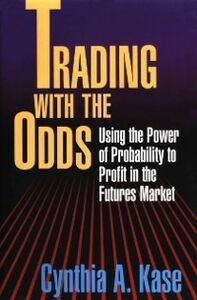 Foto Cover di Trading With The Odds: Using the Power of Statistics to Profit in the futures Market, Ebook inglese di Cynthia Kase, edito da McGraw-Hill Education