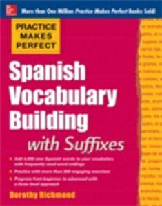 Foto Cover di Practice Makes Perfect: Spanish Vocabulary Builder, Ebook inglese di Dorothy Richmond, edito da McGraw-Hill Education